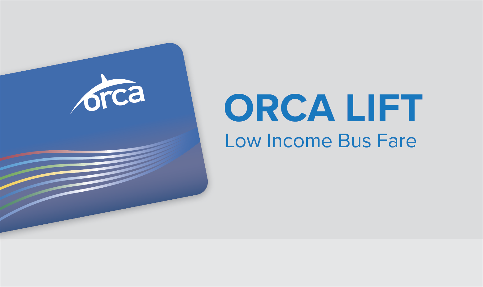 ORCA LIFT: Reduced Fare for Income-Eligible Residents