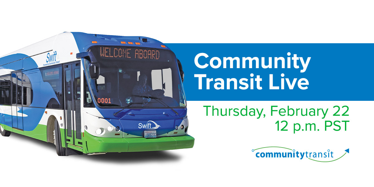 Community Transit Live - Thurs., Feb. 22 at Noon